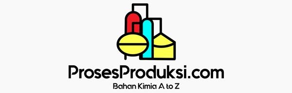 Proses Produksi Bahan Kimia A to Z