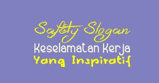 safety slogan keselamatan kerja