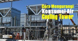 cara mengurangi konsumsi air cooling tower