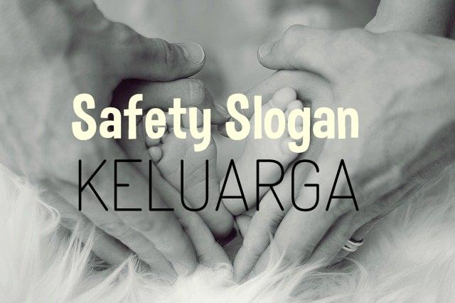 safety slogan keluarga